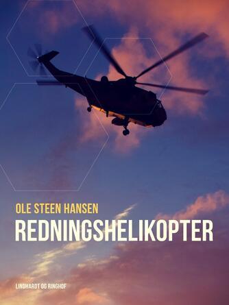 Ole Steen Hansen (f. 1957): Redningshelikopter