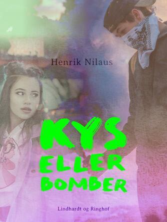 Henrik Nilaus: Kys eller bomber