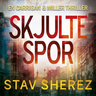 Stav Sherez (f. 1970): Skjulte spor