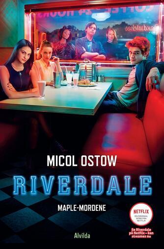Micol Ostow: Riverdale - Maple-mordene