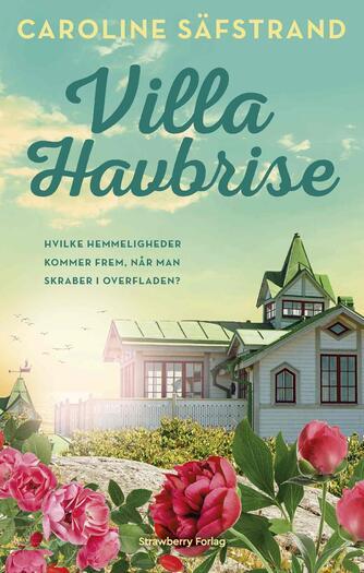Caroline Säfstrand (f. 1972): Villa Havbrise