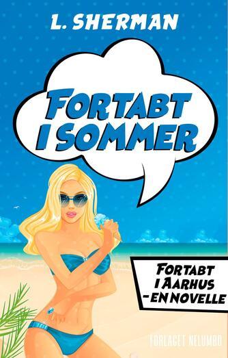 L. Sherman: Fortabt i sommer : en novelle