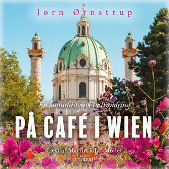 Jørn Ørnstrup: På cafe i Wien : en kulturhistorisk lystvandring