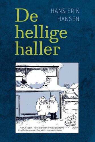 Hans Erik Hansen (f. 1956): De hellige haller