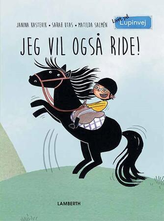 Janina Kastevik: Jeg vil også ride!