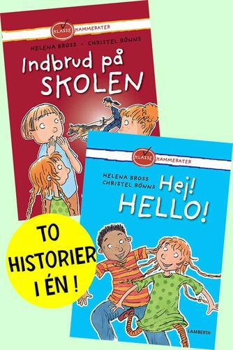 Helena Bross: Indbrud på skolen : Hej! Hello!