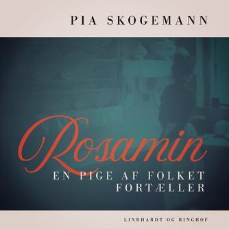 Rosa Cederholm: Rosamin : en pige af folket fortæller (Ved Elise Munch-Petersen)