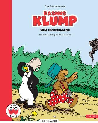 Per Sanderhage: Rasmus Klump som brandmand
