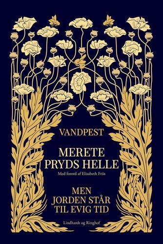 Merete Pryds Helle: Vandpest : Men jorden står til evig tid : roman