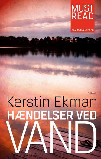 Kerstin Ekman: Hændelser ved vand : roman