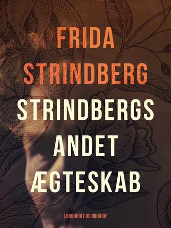 Frida Strindberg: Strindbergs andet Ægteskab