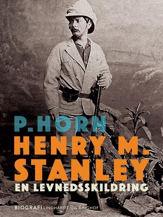 P. Horn: Henry M. Stanley : en Levnedsskildring