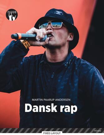 Martin Paarup Andersen: Dansk rap