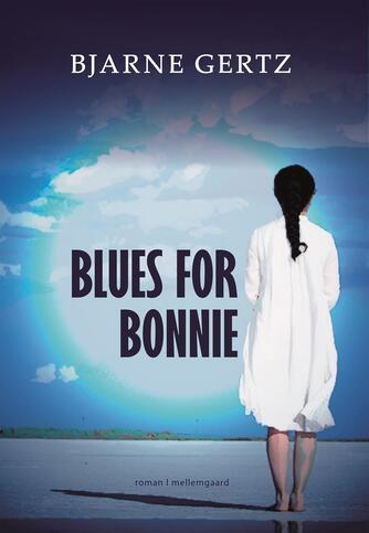 Bjarne Gertz: Blues for Bonnie : roman