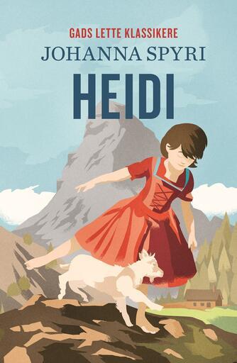 Johanne Spyri: Heidi (Ved Else Schiøler)