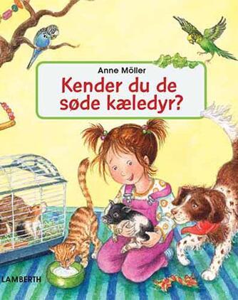 Anne Möller: Kender du de søde kæledyr?