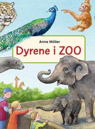 Anne Möller: Dyrene i zoo