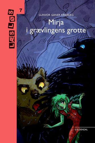 Gunvor Ganer Krejberg: Mirja i grævlingens grotte