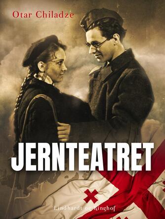 Otar Chiladze: Jernteatret : roman