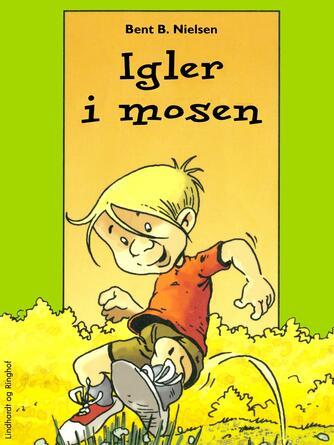 Bent B. Nielsen (f. 1949): Igler i mosen