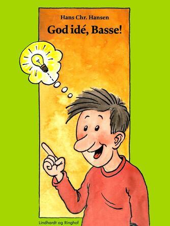 Hans Chr. Hansen (f. 1949): God idé, Basse!