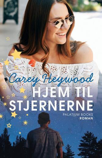 Carey Heywood: Hjem til stjernerne : roman