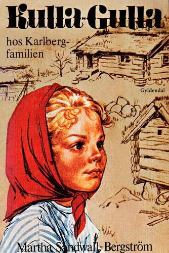 Martha Sandwall-Bergström: Kulla-Gulla hos Karlberg-familien (Ved Bodil Schebye)