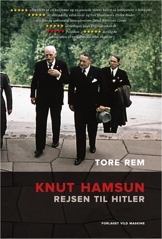 Tore Rem (f. 1967): Knut Hamsun : rejsen til Hitler