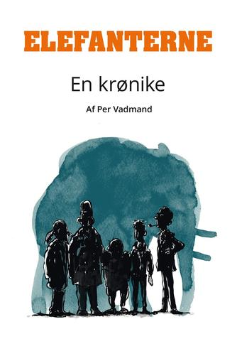 Per Vadmand: Elefanterne : en krønike
