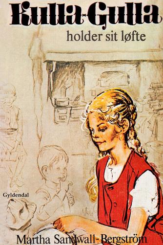 Martha Sandwall-Bergström: Kulla-Gulla holder sit løfte