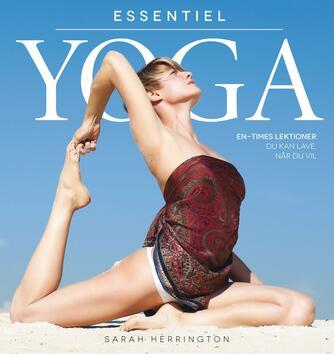 Sarah Herrington: Essentiel yoga : en-times lektioner du kan lave, når du vil