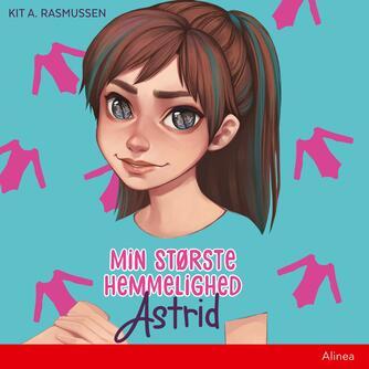 Kit A. Rasmussen: Min største hemmelighed - Astrid