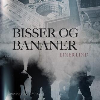 Einer Lind: Bisser og bananer : erindringer fra 36 år i Københavns Politi