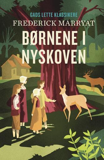 F. Marryat: Børnene i Nyskoven (Ved Else Schiøler)