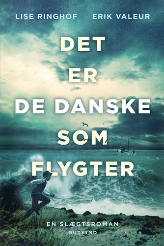 Lise Ringhof: Det er de danske som flygter : en slægtsroman