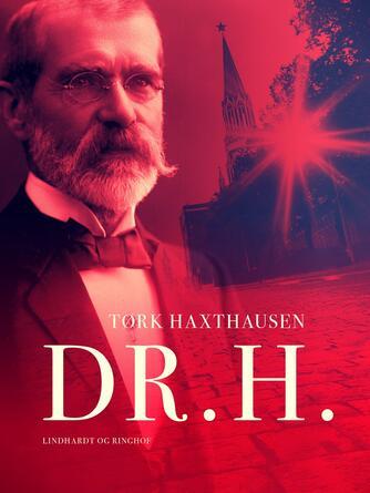 Tørk Haxthausen: Dr. H