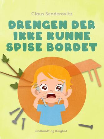 Claus Senderovitz: Drengen der ikke kunne spise bordet : en historie