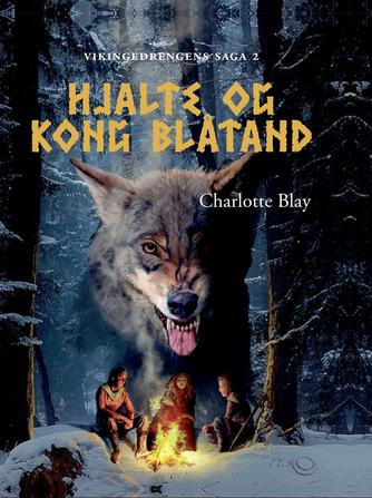 Charlotte Blay: Hjalte og kong Blåtand
