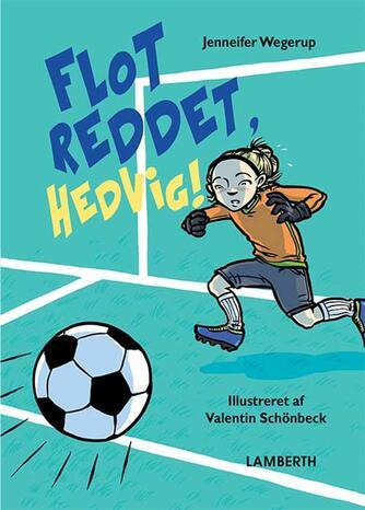 Jennifer Wegerup: Flot reddet, Hedvig!