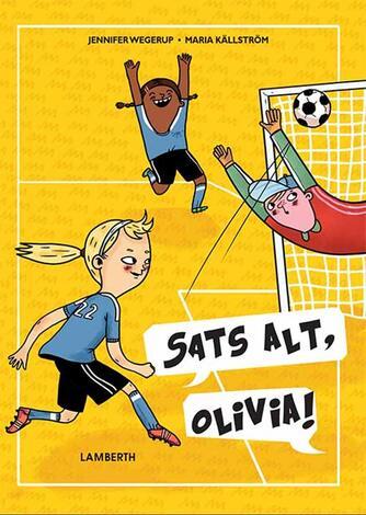 Jennifer Wegerup: Sats alt, Olivia!
