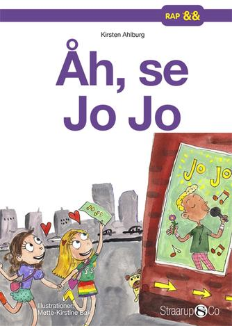Kirsten Ahlburg: Åh, se Jo Jo