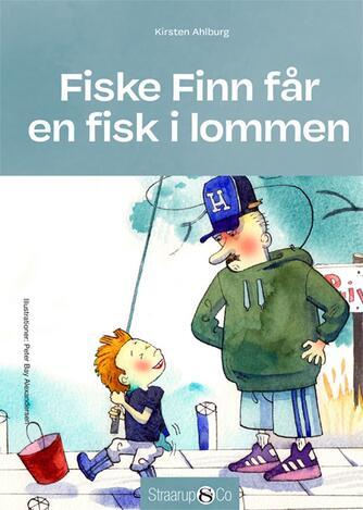 Kirsten Ahlburg: Fiske Finn får en fisk i lommen