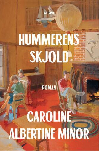 Caroline Albertine Minor: Hummerens skjold : roman
