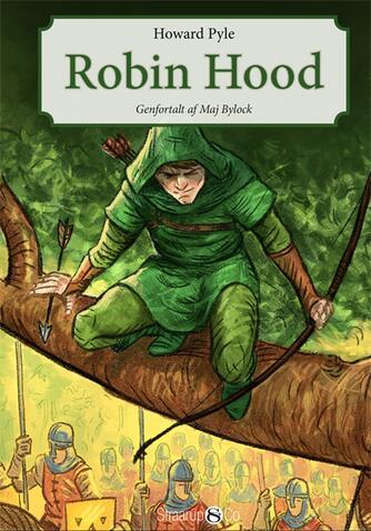 Howard Pyle: Robin Hood (Ved Maj Bylock, Anne-Sofie Duch Teglgaard)