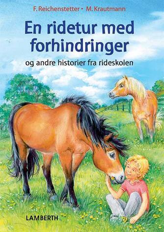 Friederun Reichenstetter: En ridetur med forhindringer og andre historier fra rideskolen