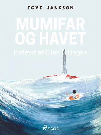 Tove Jansson: Mumifar og havet (Ved Ellen Hillingsø)