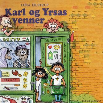 Lena Eilstrup: Karl og Yrsas venner