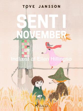 Tove Jansson: Sent i november (Ved Ellen Hillingsø)