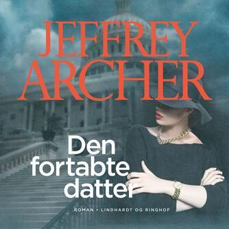 Jeffrey Archer: Den fortabte datter