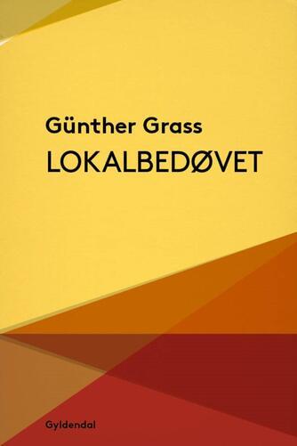 Günter Grass: Lokalbedøvet